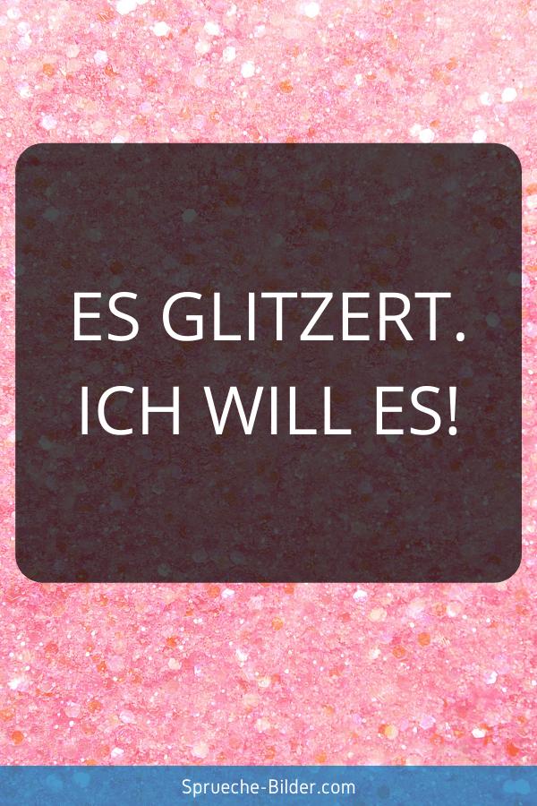 Einhorn Sprüche - Es glitzert. Ich will es!