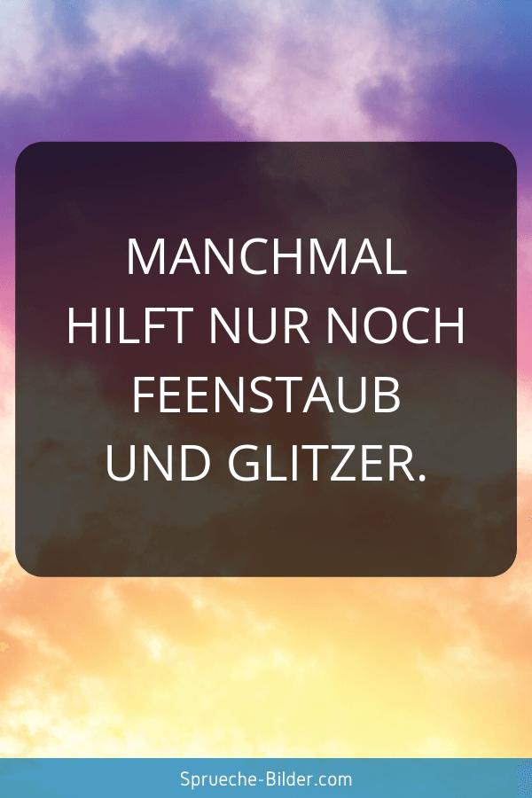 Einhorn Sprüche - Manchmal hilft nur noch Feenstaub und Glitzer.
