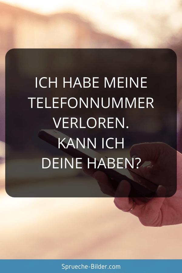 Flirt Sprüche - Ich habe meine Telefonnummer verloren. Kann ich deine haben?
