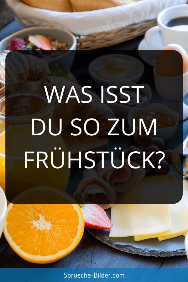 Flirt Sprüche - Was isst du so zum Frühstück?