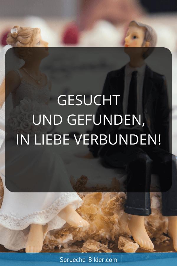 Hochzeitssprüche - Gesucht und gefunden, in Liebe verbunden!