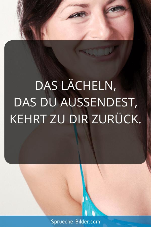 Jugendweihe Sprüche - DasLächeln, das du aussendest, kehrt zu dir zurück.
