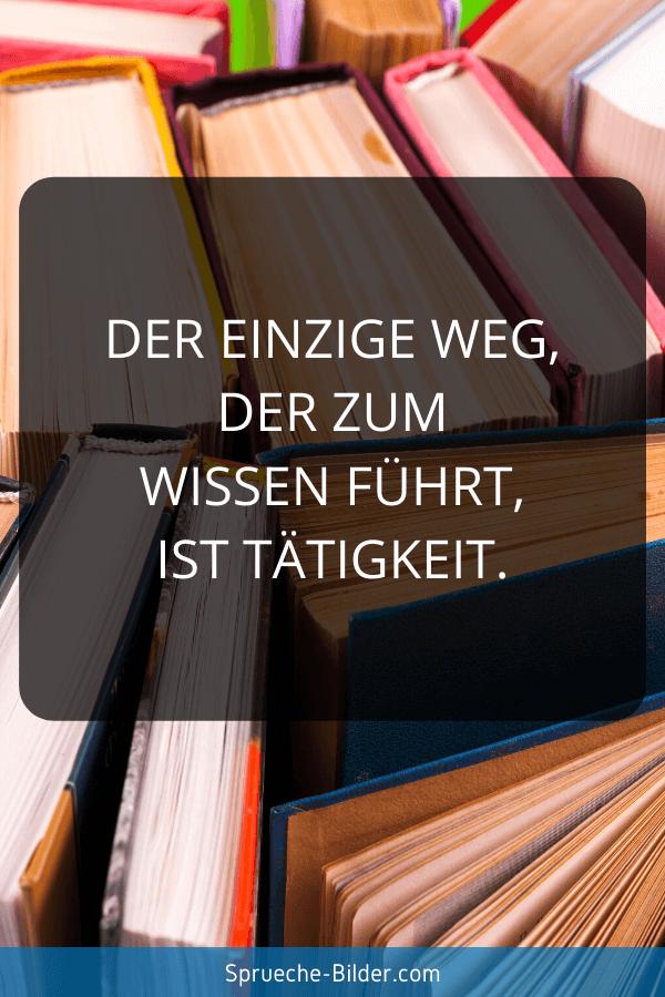 Jugendweihe Sprüche - Der einzige Weg, der zum Wissen führt, ist Tätigkeit.
