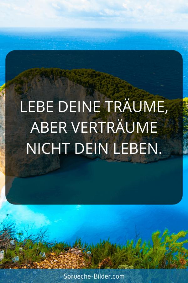 Jugendweihe Sprüche - Lebe Deine Träume, aber verträume nicht Dein Leben.