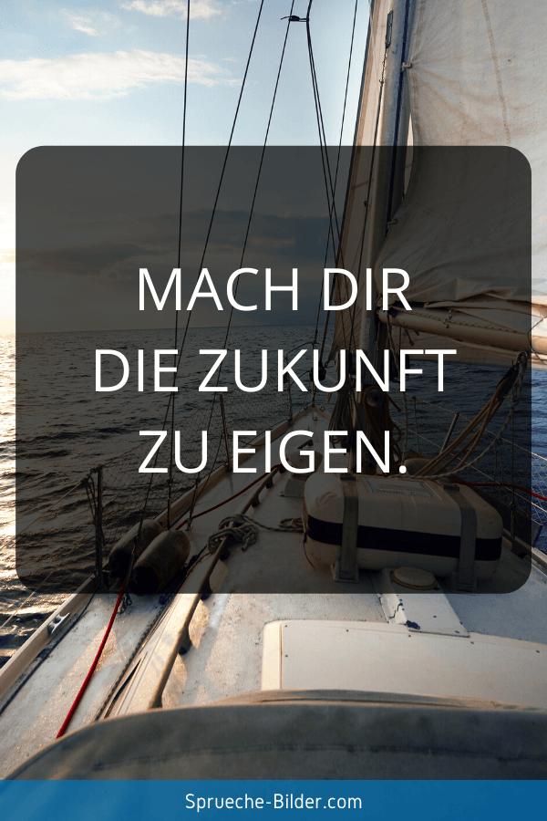 Jugendweihe Sprüche - Mach Dir Deine Zukunft eigen.