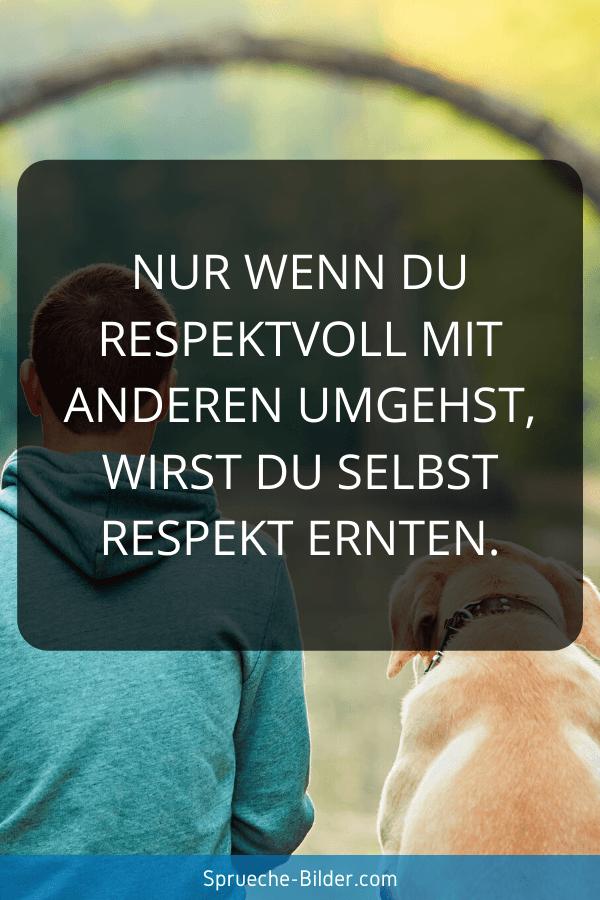 Jugendweihe Sprüche - Nur wenn Du respektvoll mit anderen umgehst, wirst Du selbst Respekt ernten.