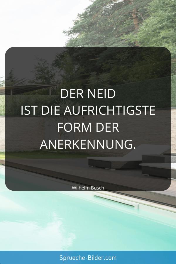 Kluge Sprüche - Der Neid ist die aufrichtigste Form der Anerkennung. Wilhelm Busch