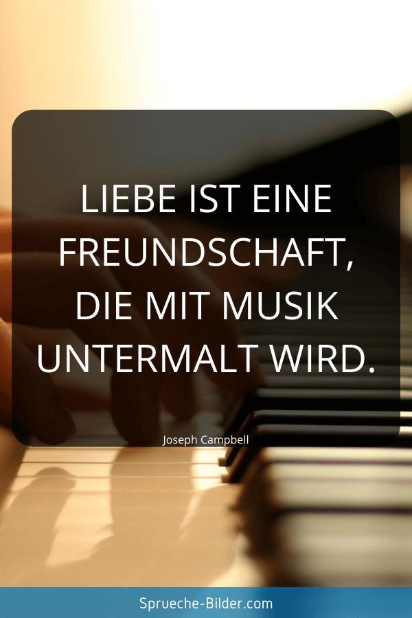 Kurze Sprüche - Liebe ist eine Freundschaft, die mit Musik untermalt wird. Joseph Campbell