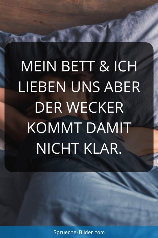 Lustige Sprüche - Mein Bett & ich lieben uns aber der Wecker kommt damit nicht klar.