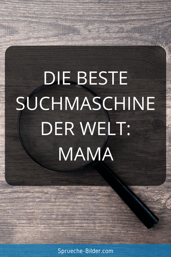 Mama Sprüche - Die beste Suchmaschine der Welt Mama