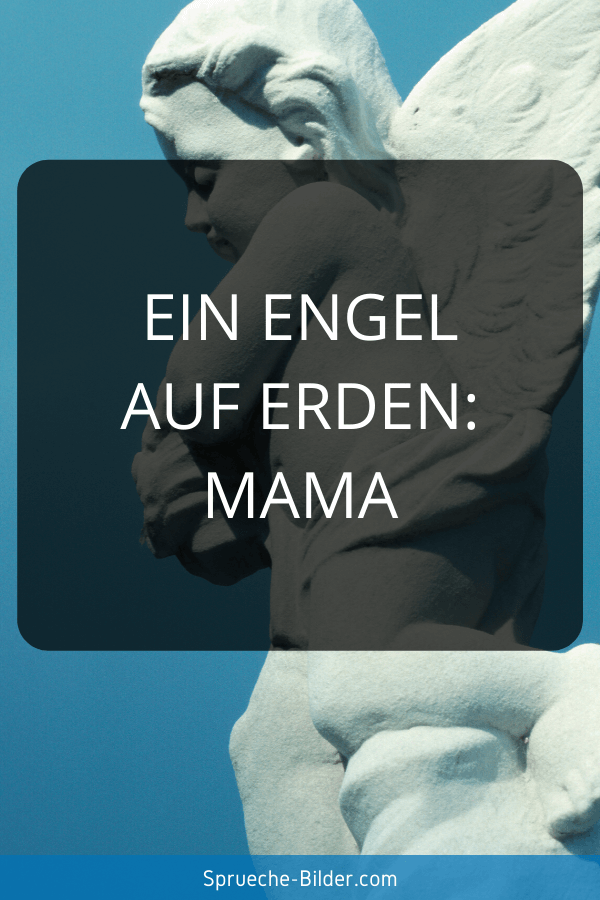 Mama Sprüche - Ein Engel auf Erden Mama