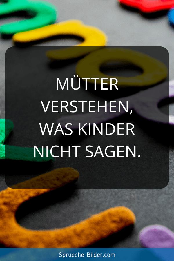 Mama Sprüche - Mütter verstehen, was Kinder nicht sagen.