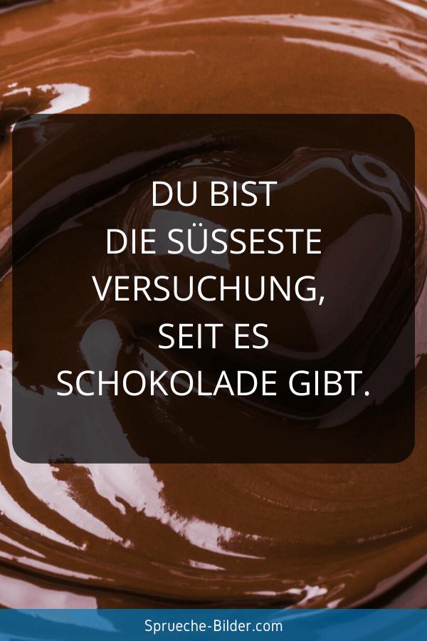 Süße Sprüche - Du bist die süßeste Versuchung, seit es Schokolade gibt.