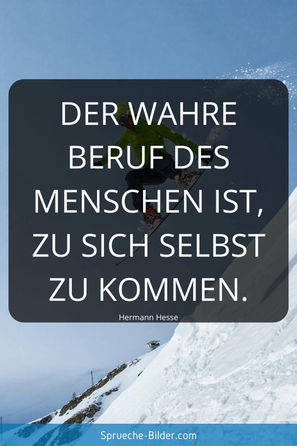 WhatsApp Sprüche - Der wahre Beruf des Menschen ist, zu sich selbst zu kommen. Hermann Hesse