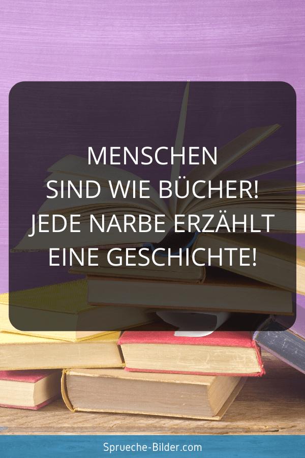 WhatsApp Sprüche - Menschen sind wie Bücher! Jede Narbe erzählt eine Geschichte!